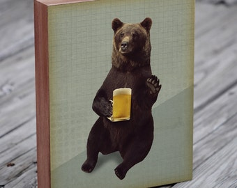 Bear Drinking Beer - Bears Love Beer - Beer Art - Beer Art Print - Wood Block Art Print
