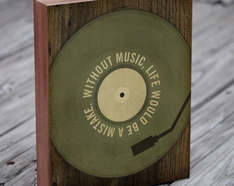 Music Art - Without Music, Life Would be a Mistake - Wood Block Art Print