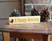 i hug trees - Carved Wood, Reclaimed Wood
