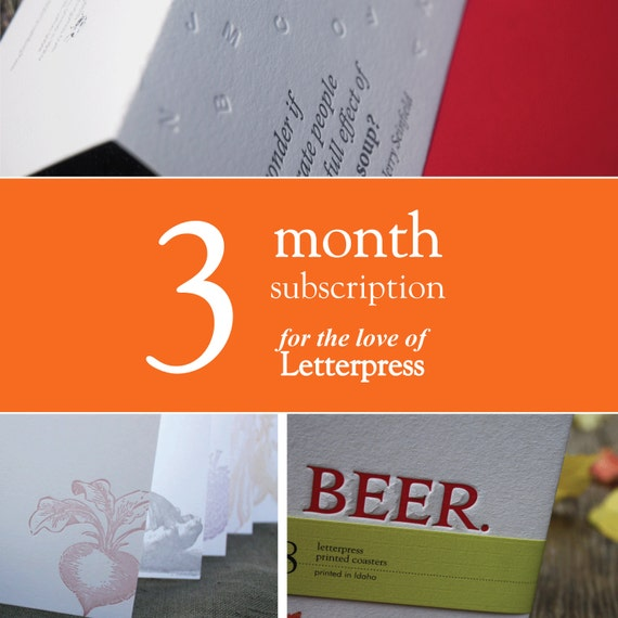 3 months of letterpress goodies, makes a great gift. Monthly letterpress subscription club.