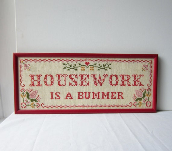 "Vintage ""Housework Is A Bummer"" Cross Stitch Needlepoint"