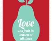 Love Is In Season, religious Mother Teresa, pear fruit, kitchen art, retro modern home decor: 11 x 14