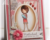 Motherhood Looks Good on You, handmade card