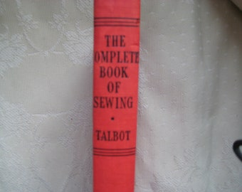 The Complete Book of Sewing by Contance Talbot 1943
