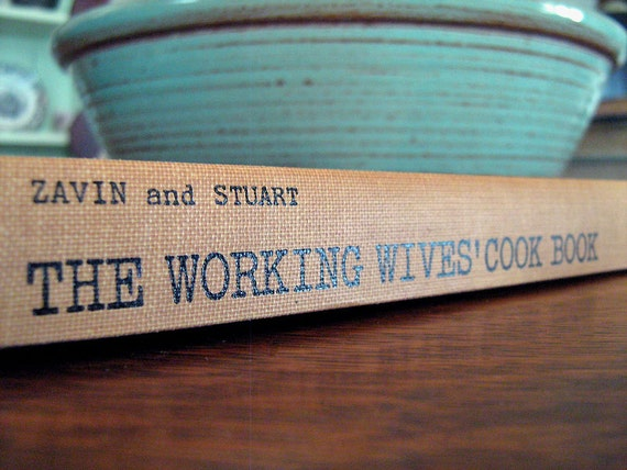 """Vintage Cookbook 1960s The WORKING WIVES (Salaried or Otherwise) Cook Book - """"Mad Men"""" Era Recipe Book"""