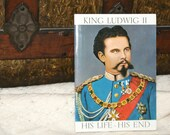 King Ludwig II His Life His End..by Julius Desing..1976..Vintage Softcover Book..
