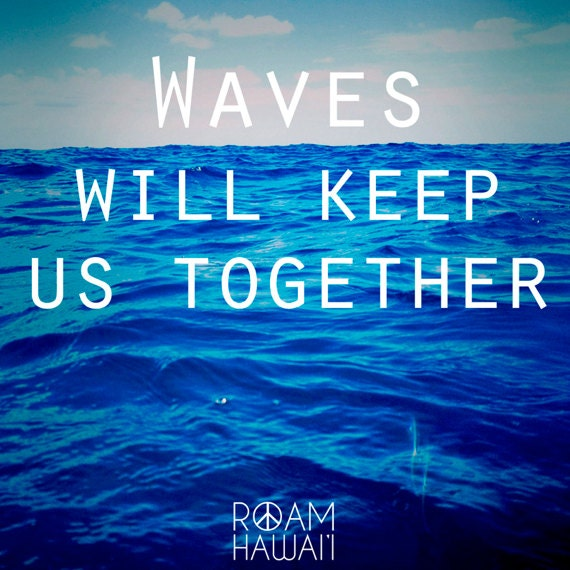 Waves Will Keep Us Together - Print