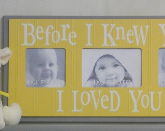 Yellow and Gray Art - Yellow Picture Frame Yellow and Gray Baby Shower Gift - Sign Saying - BEFORE I KNEW YOU...