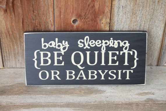Baby Sleeping Be Quiet Or Babysit Wood Sign Board With Vinyl
