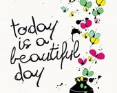Today is a Beautiful Day - Illustration print