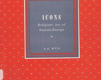 Vintage Icons Religious Art of Eastern Europe Book by Wyn, New York, 1949 Decorative Arts