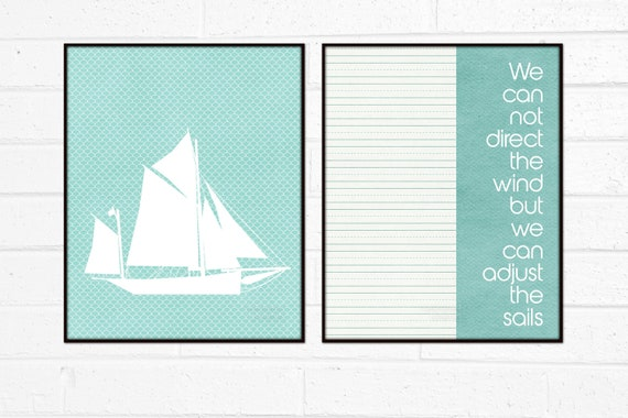 Sailing Print We Can Not Direct the Wind but We Can Adjust the Sails - Nautical Ship Sailboat Inspirational Print Aqua Blue Beach House