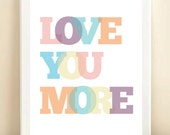 """8x10"""" """"Love You More"""" poster print"""