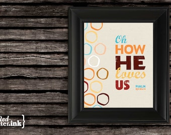 Wall Art - Oh How He Loves Us (brown, orange, blue, gold, red, creme) Psalm 85:10-11 - 8 x 10 Print