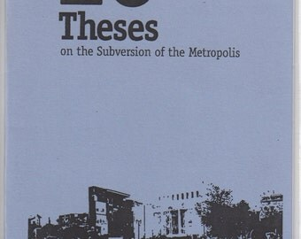 20 Theses on the Subversion of the Metropolis