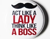 Act Like a Lady, Think Like a Boss - PIN or MAGNET