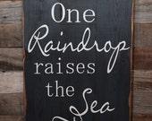 Large Wood Sign - One Raindrop Raises the Sea - Subway Sign