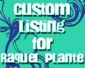 Custom Listing for Raquel Plante