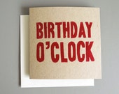 Birthday O'Clock hand printed birthday card