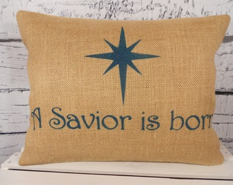 Christmas burlap pillow cover with your choice of lettering color - A Savior is born and star - Pillow insert sold separately