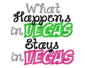 What Happens in Vegas Stays in Vegas - Applique - Machine Embroidery Design - 8 Sizes