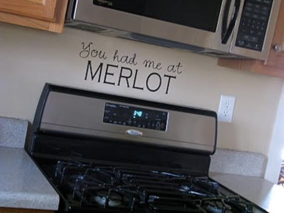 You had me at Merlot Vinyl Wall Decal
