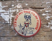 Humorous Button Vintage Pin Badge Nerd Button It's Not My Face It's My Figure Geekery