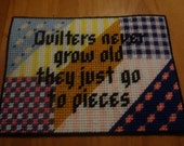 Quilters Go to Pieces Sign