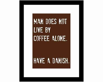 Coffee Sign, Coffee Art Print, Coffee quote, Man does not live by coffee alone, Espresso Brown