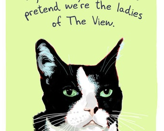 The View Cat 5x7 Print of Original Painting with phrase