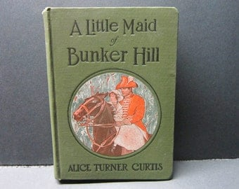 """Vintage Little Maid Book """"A Little Maid of Bunker Hill"""" by Alice Turner Curtis"""