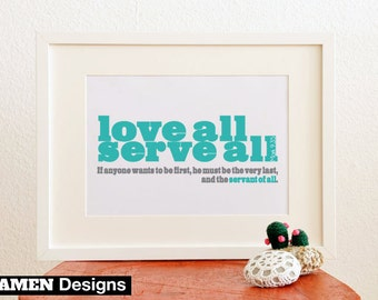 Matthew 9:35. Love All, Serve All. 8x10. DIY Printable Christian Poster. Bible Verse. PDF.