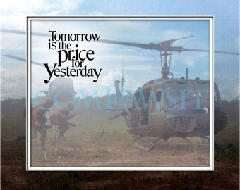 Tomorrow Is The Price For Yesterday Typographic Art, Photoprint, 10 x 8, Huey, Soldiers in Vietnam
