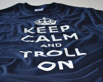 Keep Calm and Troll On T shirt for teens men women funny geek trolls shirt geekery tshirt gift for son daughter boyfriend girlfriend