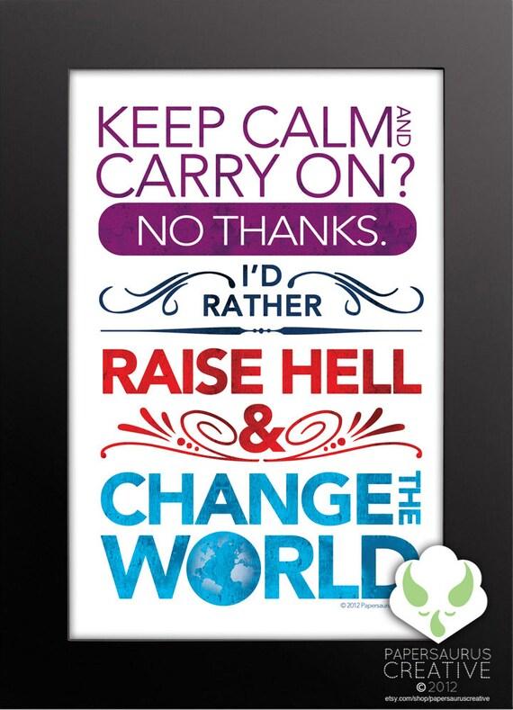 Print: Raise Hell and Change the World — original art print, inspirational