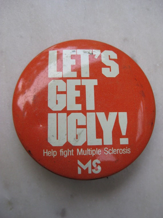 Vintage Let's Get Ugly MS Button