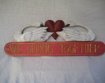 We Belong Together Sign