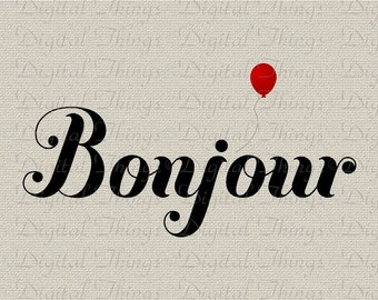Bonjour French Script Red Balloon French Decor Wall Decor Art Printable Digital Download for Iron on Transfer Fabric Pillow Tea Towel DT1220