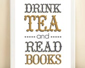Charcoal, Grey, and Mustard Yellow 'Drink Tea and Read Books' print poster