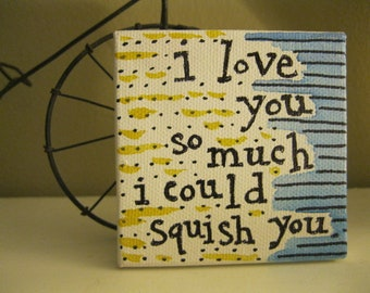 Tiny Canvas - 3x3 - Painted Quote Canvas - Love you so much - Gift - Watercolor - Tiny Art