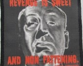 Printed Sew On Patch - ALFRED HITCHCOCK QUOTE - Revenge is Sweet