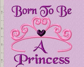 Born To Be A Princess Embroidery Design