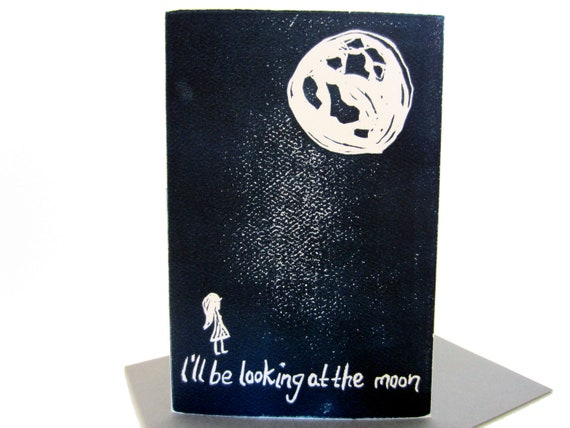 i'll be looking at the moon