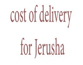 Reserved for Jerusha (cost of delivery)