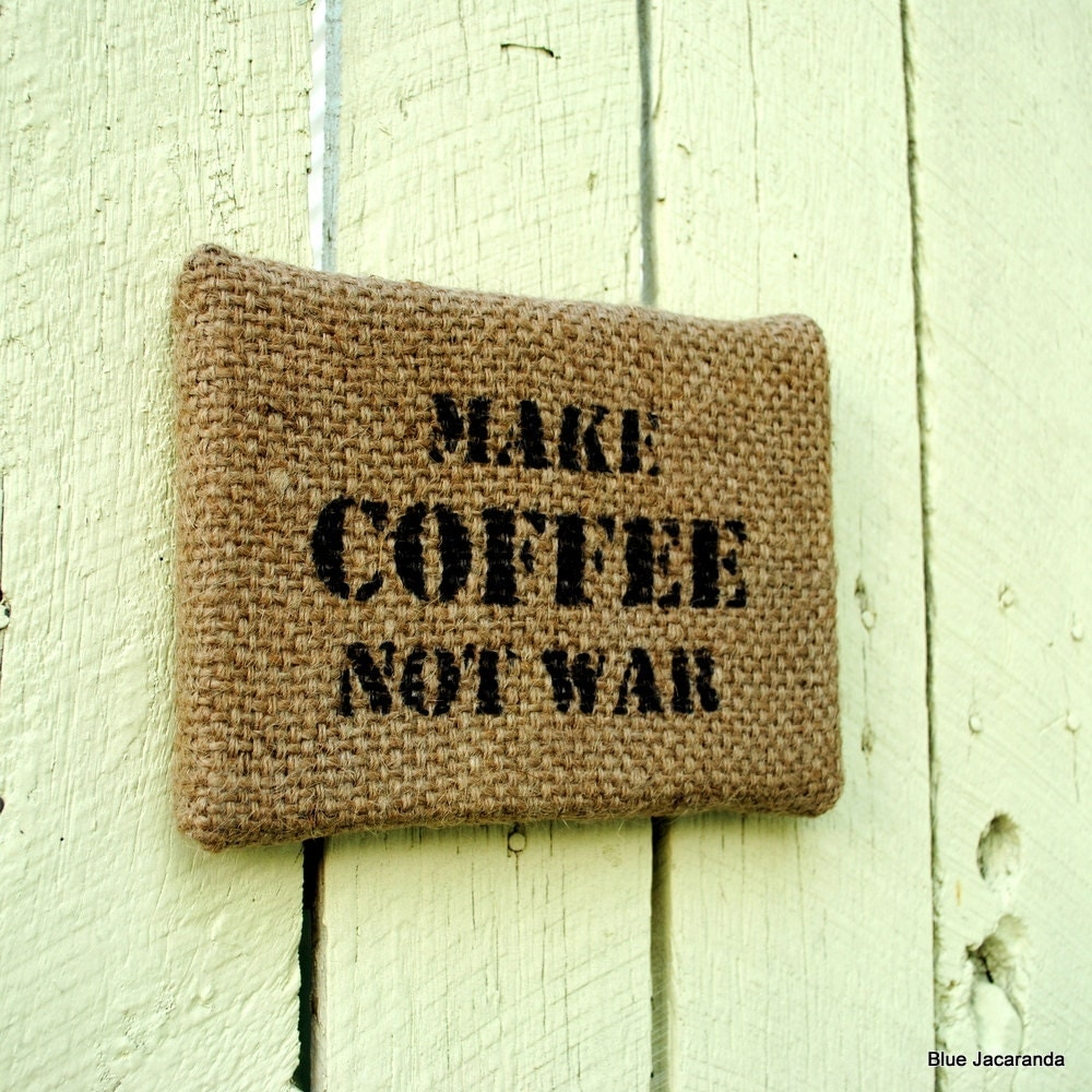 Burlap Wall Decor Make Coffee Not War Upcycled By