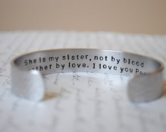 Sister/Friend Gift She Is My Sister Not By Blood but Rather by Love Secret Message Hand Stamped Bracelet- Personalized Bracelet