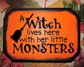 A Witch Lives Here with her little Monsters HALLOWEEN Wood Sign Clipped Corner Rectangle Plaque in Pine NEW