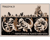 Tragedy 29: Turnip Seeds Print