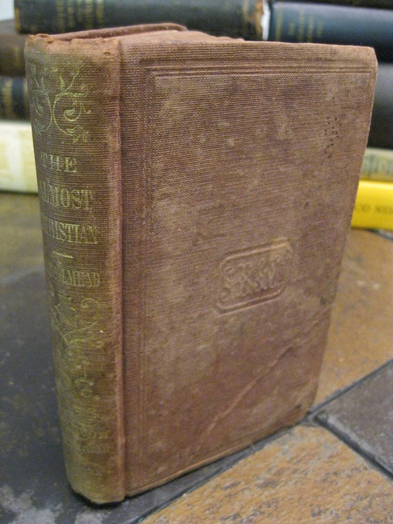 The Almost Christian Discovered - 1856