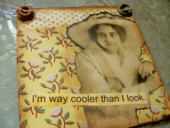 """OOAK Mixed Media """"I'm Way Cooler Than I Look"""""""" - Collage and Ink - Paper Bag Hang-Up"""